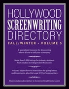Hollywood Screenwriting Directory Fall/Winter Volume 5: A Specialized Resource for Discovering Where & How to Sell Your Screenplay by Jesse Douma