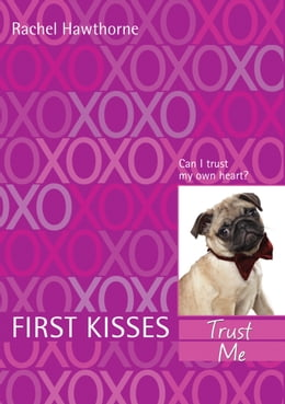 Book First Kisses 1: Trust Me by Rachel Hawthorne