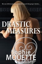 Drastic Measures by Sophie Mouette