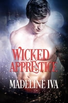 Wicked Apprentice by Madeline Iva