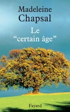 Le « certain âge » by Madeleine Chapsal