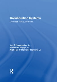 Collaboration Systems: Concept, Value, and Use