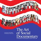 Authentic Americana: : The Art of Social Documentary