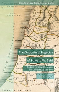 The Geocritical Legacies of Edward W. Said: Spatiality, Critical Humanism, and Comparative…