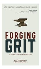 Forging Grit: A Story of Leadership Perseverance