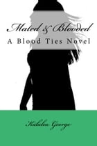 Mated & Blooded by Kalalea George