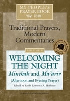 My People's Prayer Book, Vol. 9: Welcoming the Night—Minchah and Ma'ariv (Afternoon and Evening…