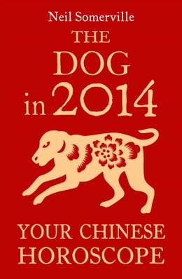 Book The Dog in 2014: Your Chinese Horoscope by Neil Somerville