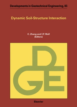 Book Dynamic Soil-Structure Interaction: Current Research in China and Switzerland by Zhang, C.