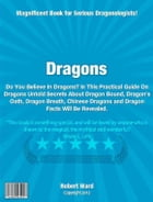 Dragons: Magnificent Book for Serious Dragonologists!
