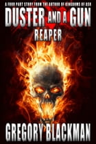 Reaper (#1, Duster and a Gun) by Gregory Blackman
