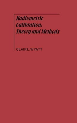Book Radiometric Calibration: Theory and Methods by Clair Wyatt