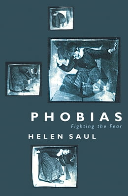 Book Phobias: Fighting the Fear by Helen Saul