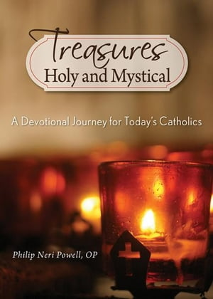 Treasures Holy and Mystical by Powell, Philip Neri