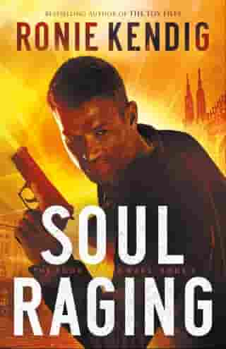 Soul Raging (The Book of the Wars Book #3) by Ronie Kendig