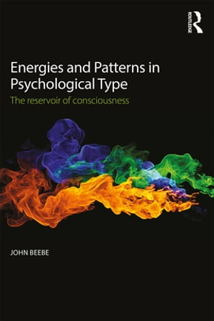 Energies and Patterns in Psychological Type The reservoir of consciousness