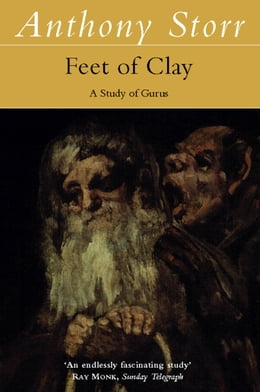 Book Feet of Clay by Anthony Storr