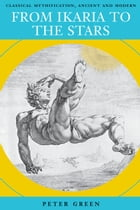 From Ikaria to the Stars: Classical Mythification, Ancient and Modern