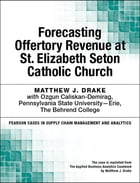 Forecasting Offertory Revenue at St. Elizabeth Seton Catholic Church by Matthew J. Drake