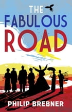 The Fabulous Road by Philip Brebner