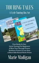 Touring Tales: A Cycle Touring Box Set by Marie Madigan