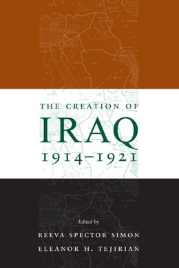Book The Creation of Iraq, 1914-1921 by Reeva Spector Simon