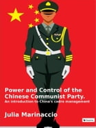 Power and Control of the Chinese Communist Party: An introduction to China's cadre management by Julia Marinaccio
