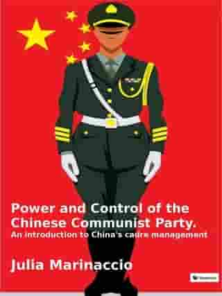 Power and Control of the Chinese Communist Party: An introduction to China's cadre management