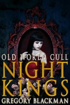 Old World Cull (#8, Night Kings) by Gregory Blackman