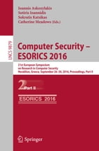 Computer Security – ESORICS 2016: 21st European Symposium on Research in Computer Security, Heraklion, Greece, September 26-30, 2016,  by Ioannis Askoxylakis
