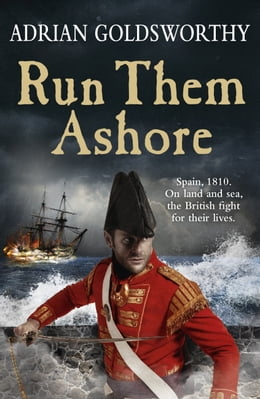 Book Run Them Ashore by Adrian Goldsworthy