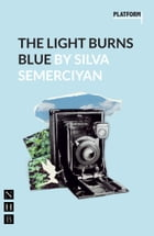 The Light Burns Blue (NHB Modern Plays) by Silva Semerciyan