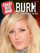 Chart Hits Now! Burn ...Plus 11 More Top Hits (PVG) by Wise Publications