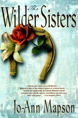 Book The Wilder Sisters: A Novel by Jo-Ann Mapson