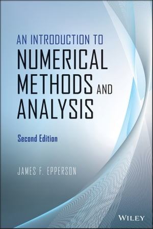 An Introduction to Numerical Methods and Analysis