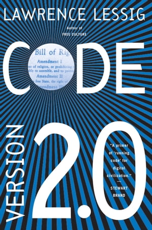 Code And Other Laws of Cyberspace,  Version 2.0