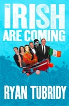 The Irish Are Coming by Ryan Tubridy