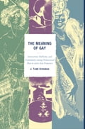 The Meaning of Gay 67cf00b7-7750-47fa-82cf-2bf21c41b520