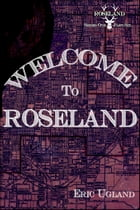 Welcome To Roseland by Eric Ugland
