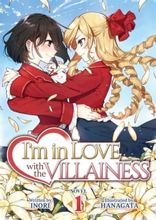 I'm in Love with the Villainess (Light Novel) Vol. 1