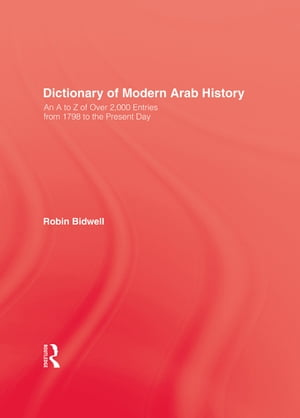 Dictionary Of Modern Arab Histor