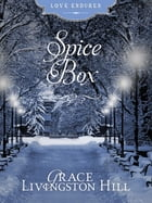 Spice Box by Grace Livingston Hill