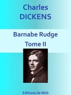 Barnabé Rudge - Tome II: Edition Intégrale by Charles DICKENS