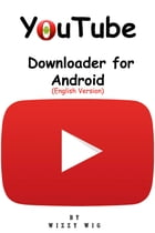 YouTube Downloader for Android (English Version) by Wizzy Wig