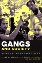 Gangs and Society: Alternative Perspectives by Louis Kontos