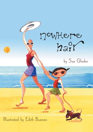 Nowhere Hair: Explains cancer and chemo to your kids (children)
