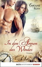 In den Armen des Windes: Roman by Caroline Roth