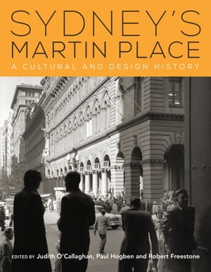 Sydney's Martin Place A cultural and design history