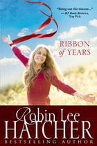 Ribbon of Years by Robin Lee Hatcher
