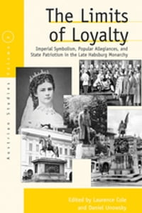 The Limits of Loyalty: Imperial Symbolism, Popular Allegiances, and State Patriotism in the Late…